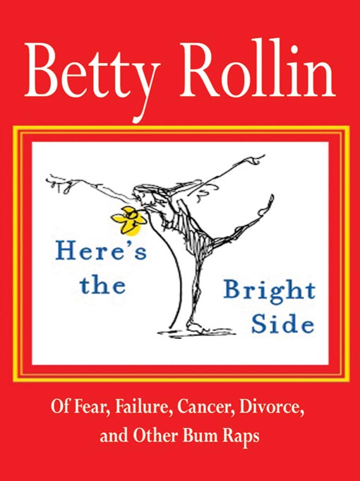 Title details for Here's the Bright Side by Betty Rollin - Wait list