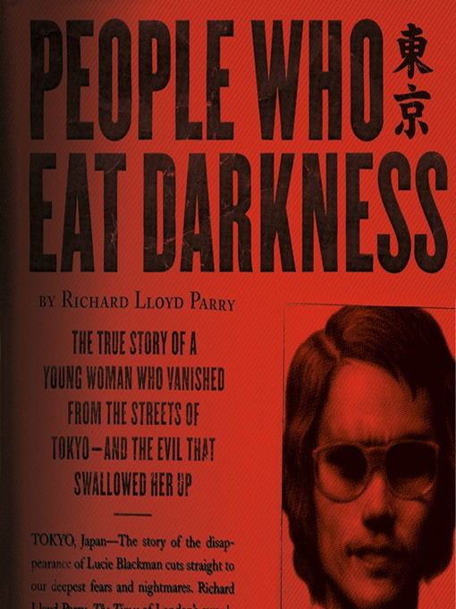 Title details for People Who Eat Darkness by Richard Lloyd Parry - Wait list