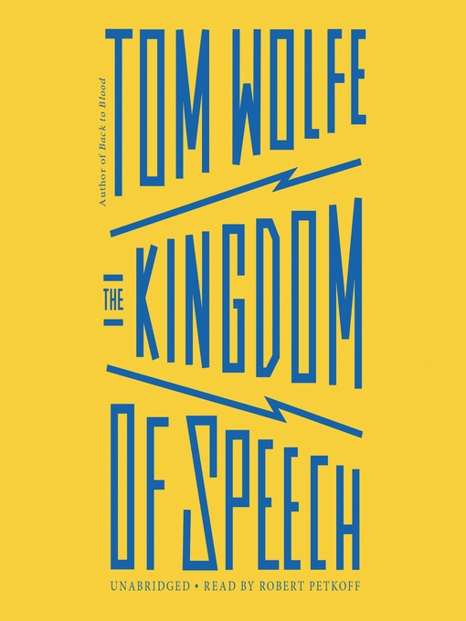 Title details for The Kingdom of Speech by Tom Wolfe - Wait list