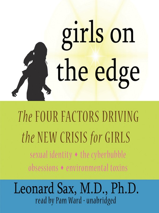 Title details for Girls on the Edge by Leonard Sax, MD; PhD - Available
