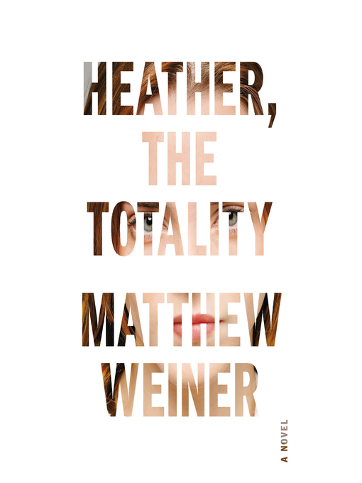 Title details for Heather, the Totality by Matthew Weiner - Wait list