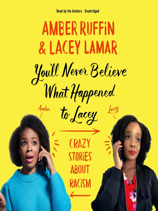 Title details for You'll Never Believe What Happened to Lacey by Amber Ruffin - Available