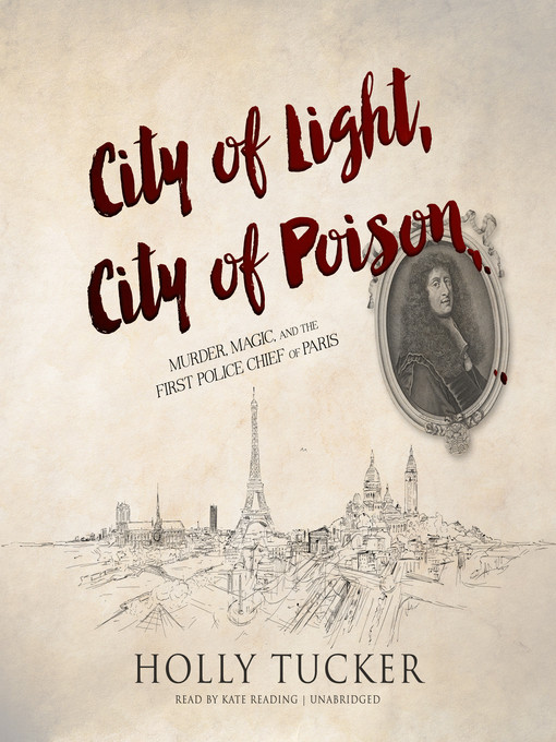 Title details for City of Light, City of Poison by Holly Tucker - Wait list