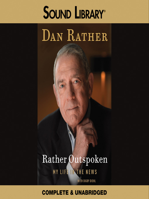 Title details for Rather Outspoken by Dan Rather - Available