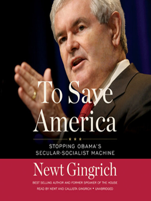 Title details for To Save America by Newt Gingrich - Available