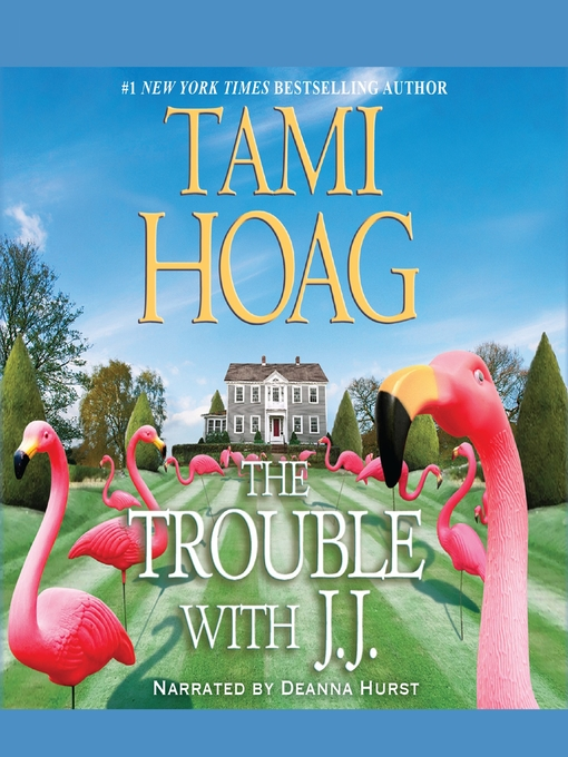 Title details for The Trouble with J. J. by Tami Hoag - Available