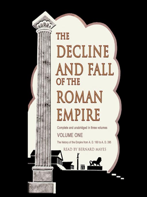 Title details for The Decline and Fall of the Roman Empire, Volume 1 by Edward Gibbon - Wait list