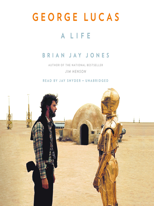 Title details for George Lucas by Brian Jay Jones - Available