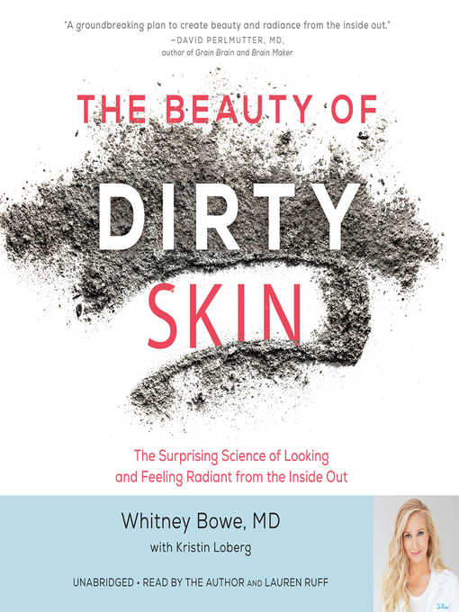 Title details for The Beauty of Dirty Skin by Whitney Bowe - Available