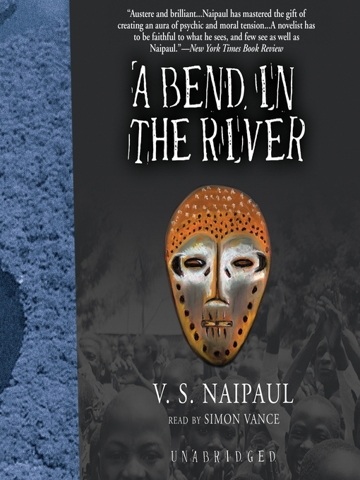 Title details for A Bend in the River by V. S. Naipaul - Available