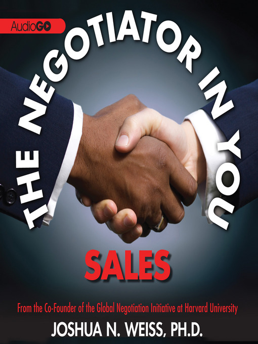 Title details for The Negotiator in You: Sales by Joshua N. Weiss - Available
