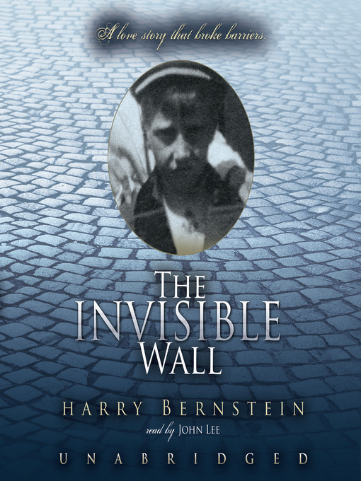 Title details for The Invisible Wall by Harry Bernstein - Available
