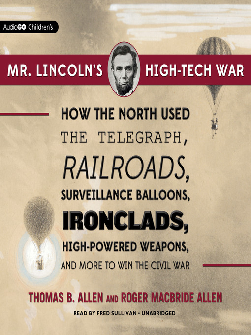 Title details for Mr. Lincoln's High-Tech War by Thomas B. Allen - Available
