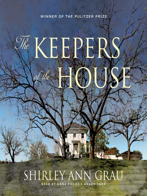 Title details for The Keepers of the House by Shirley Ann Grau - Available