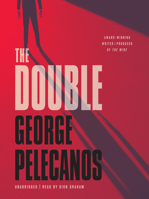 Title details for The Double by George Pelecanos - Wait list