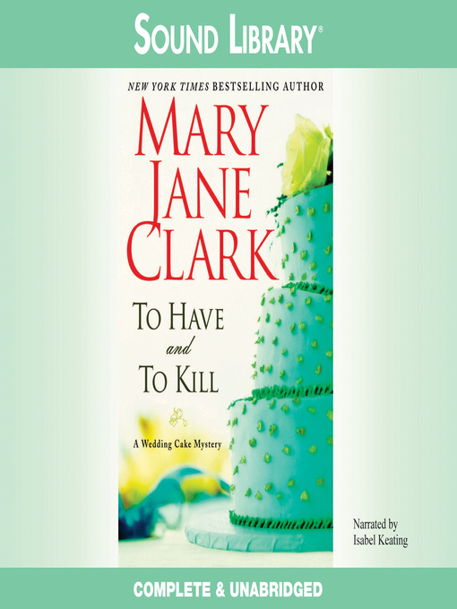 Title details for To Have and To Kill by Mary Jane Clark - Wait list