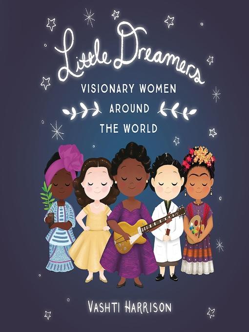 Title details for Little Dreamers by Vashti Harrison - Available