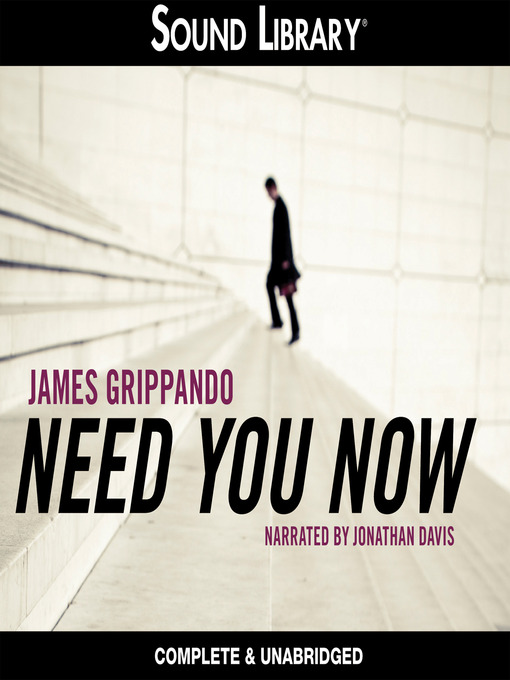 Title details for Need You Now by James Grippando - Wait list