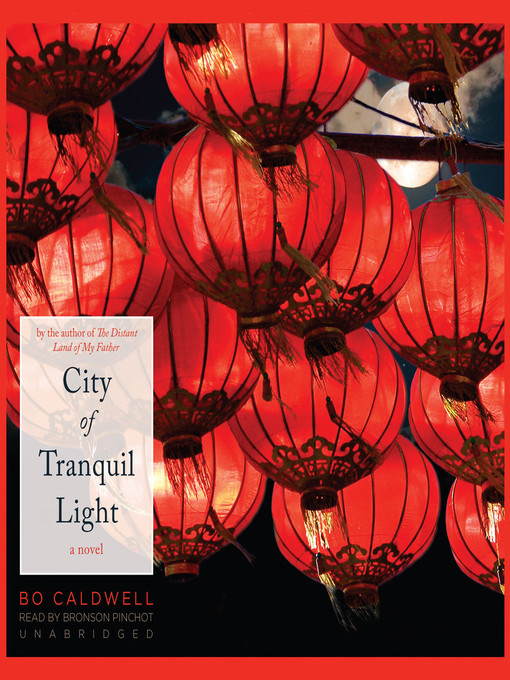 Title details for City of Tranquil Light by Bo Caldwell - Available