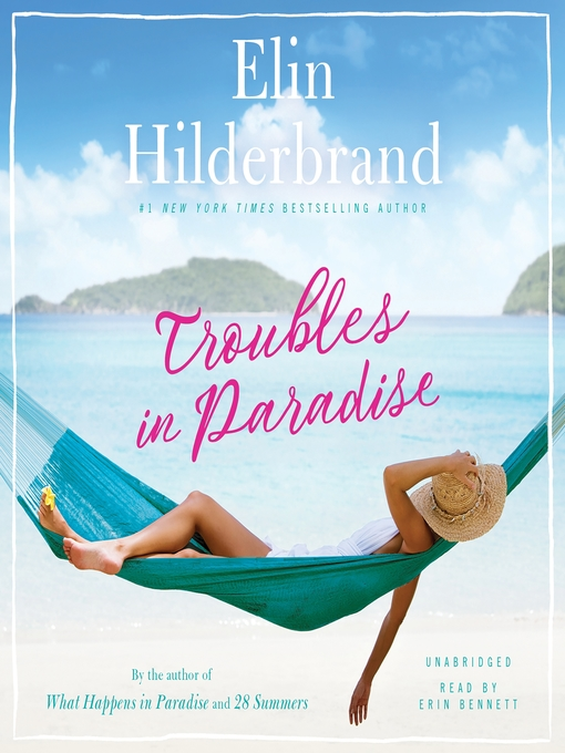 Title details for Troubles in Paradise by Elin Hilderbrand - Wait list
