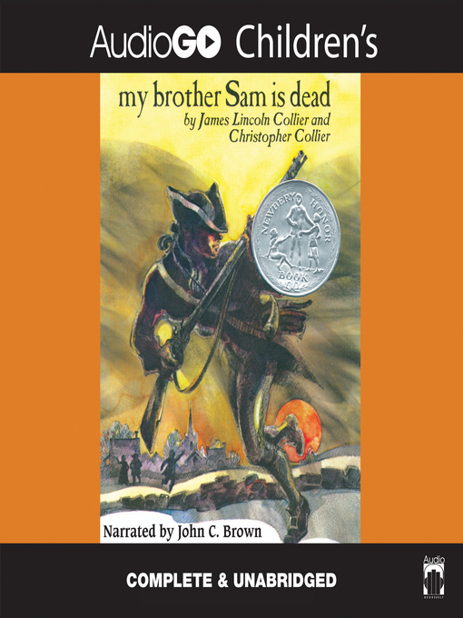 Title details for My Brother Sam Is Dead by James Lincoln Collier - Available