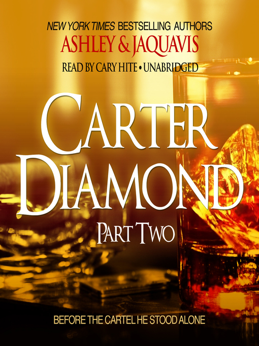 Title details for Carter Diamond, Part 2 by Ashley & JaQuavis - Available