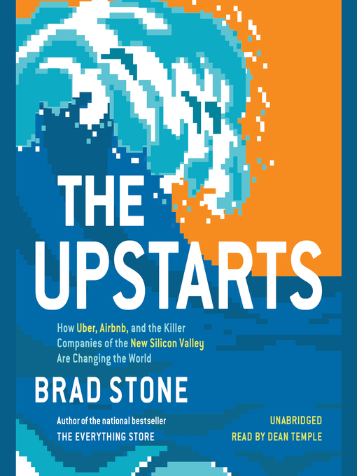 Title details for The Upstarts by Brad Stone - Available