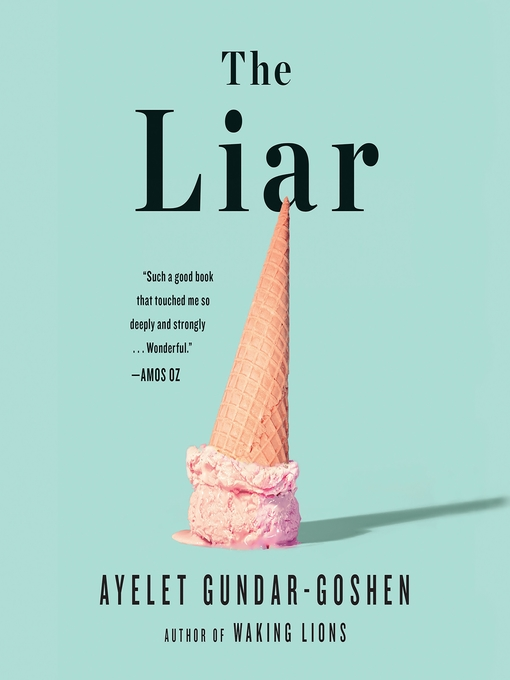Title details for The Liar by Ayelet Gundar-Goshen - Wait list