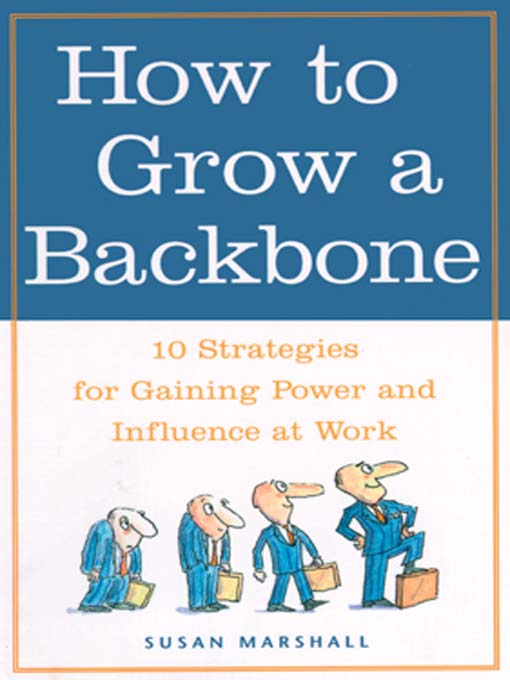 Title details for How to Grow a Backbone by Susan Marshall - Available