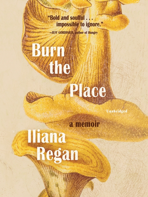Title details for Burn the Place by Iliana Regan - Available