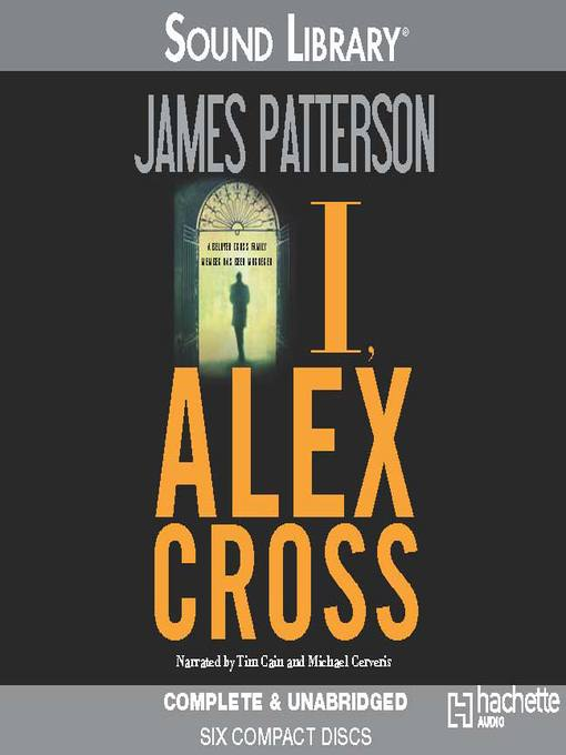Title details for I, Alex Cross by James Patterson - Available