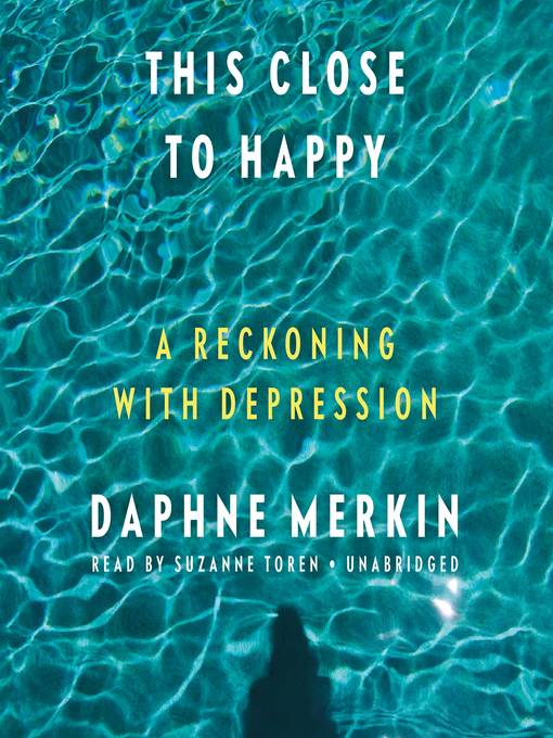 Title details for This Close to Happy by Daphne Merkin - Wait list