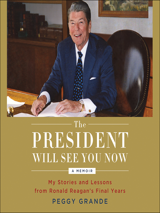 Title details for The President Will See You Now by Peggy Grande - Available