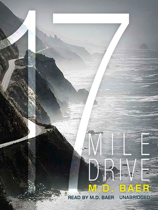 Title details for 17 Mile Drive by M. D. Baer - Available