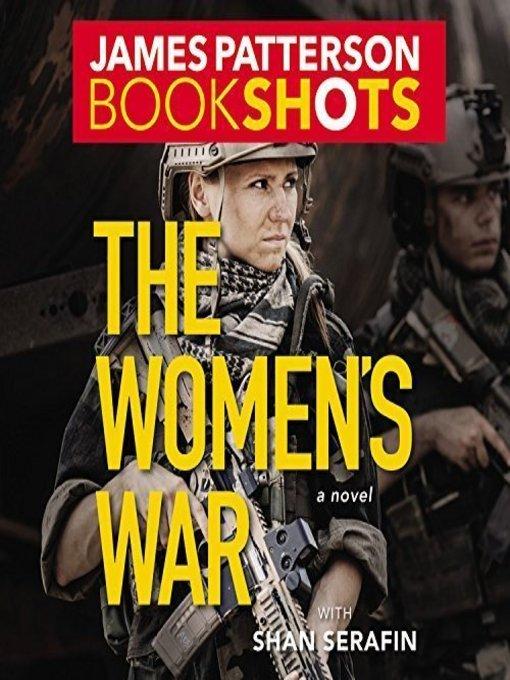 Title details for The Women's War by James Patterson - Wait list