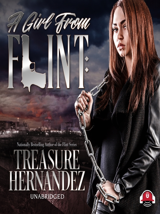 Title details for A Girl from Flint by Treasure Hernandez - Available