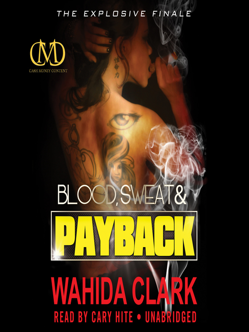 Title details for Blood, Sweat, and Payback by Wahida Clark - Available