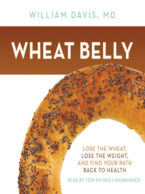 Title details for Wheat Belly by William Davis, MD - Available