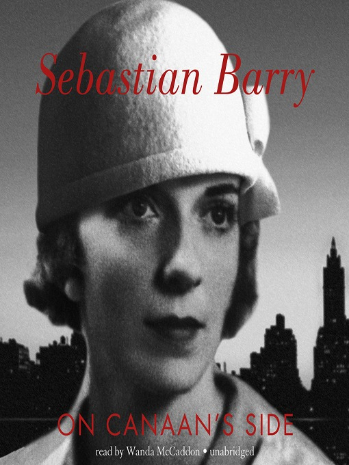 Title details for On Canaan's Side by Sebastian Barry - Wait list