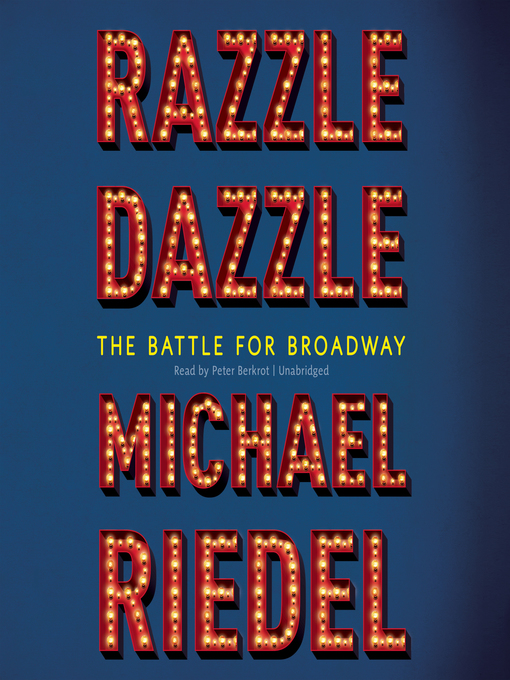 Title details for Razzle Dazzle by Michael Riedel - Available