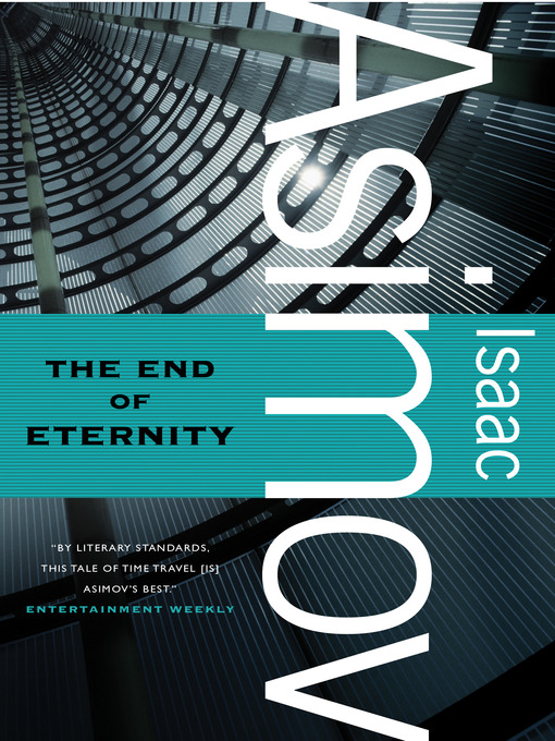 Title details for The End of Eternity by Isaac Asimov - Wait list