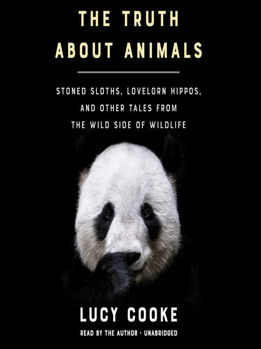 Title details for The Truth about Animals by Lucy Cooke - Wait list