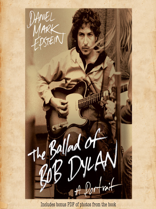 Title details for The Ballad of Bob Dylan by Daniel Mark Epstein - Wait list
