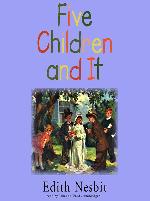 Title details for Five Children and It by E. Nesbit - Available