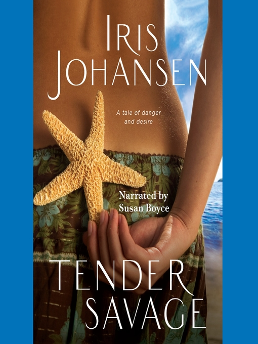 Title details for Tender Savage by Iris Johansen - Available