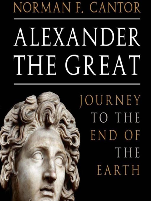Title details for Alexander the Great by Norman F. Cantor - Available