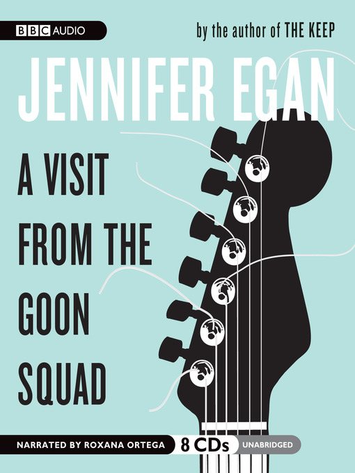 Title details for A Visit from the Goon Squad by Jennifer Egan - Wait list