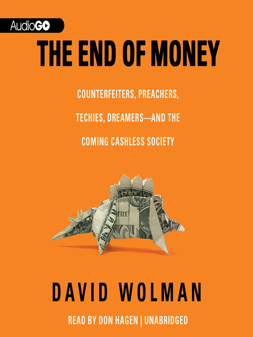 a literary analysis of the end of money by david wolman