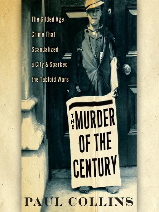 Title details for The Murder of the Century by Paul Collins - Wait list