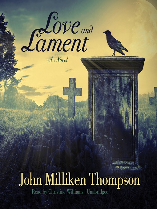 Title details for Love and Lament by John Milliken Thompson - Wait list